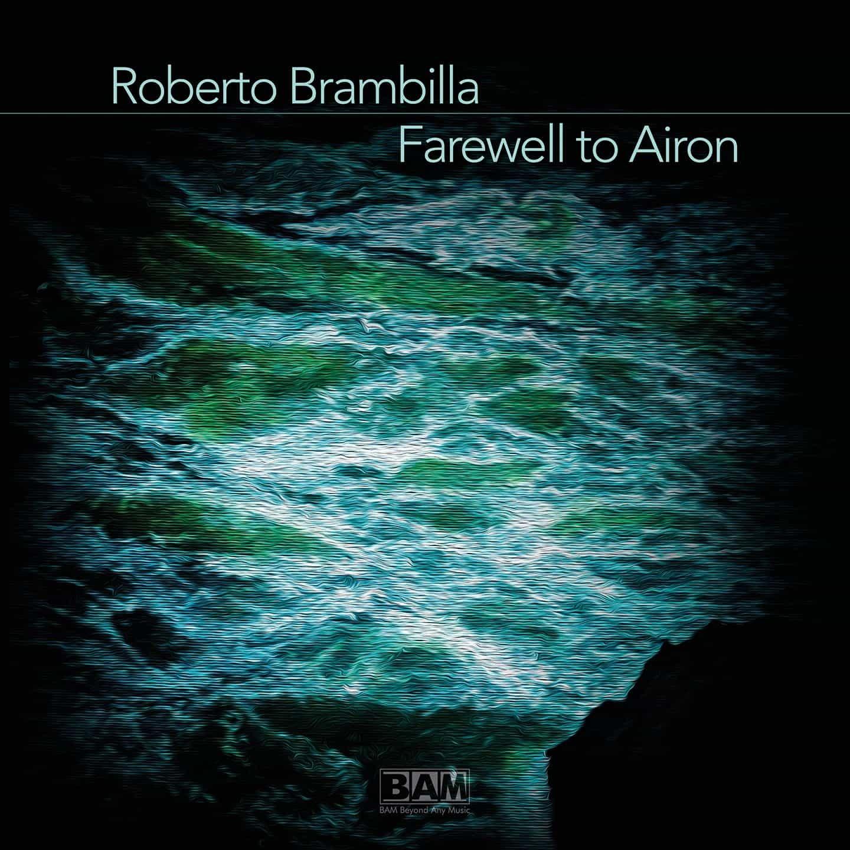 Roberto Brambilla - Farewell To Airon