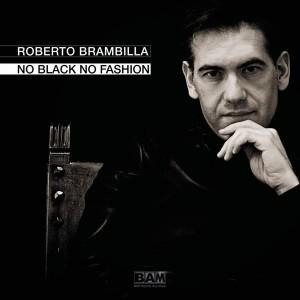 Fotografie Roberto Brambilla No Black No Fashion